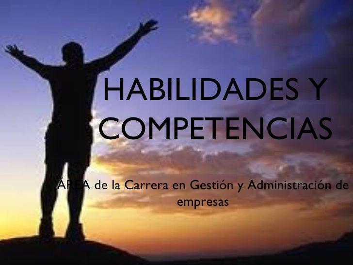 HABILIDADES Y COMPETENCIAS ÁREA de la Carrera en Gestión y Administración de empresas