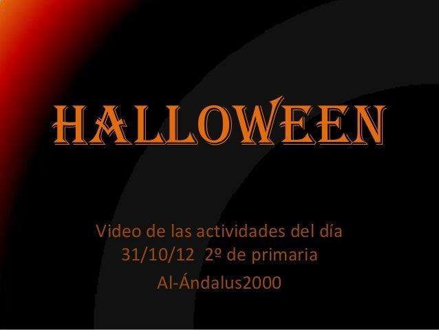 Halloween Video de las actividades del día    31/10/12 2º de primaria        Al-Ándalus2000