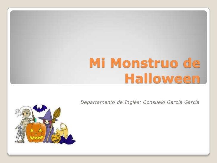 Mi Monstruo de       HalloweenDepartamento de Inglés: Consuelo García García