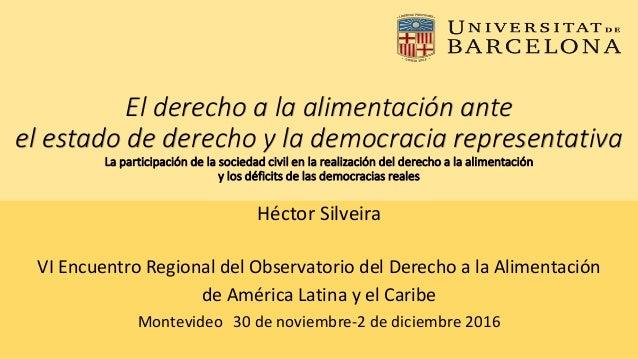 El derecho a la alimentación ante el estado de derecho y la democracia representativa La participación de la sociedad civi...
