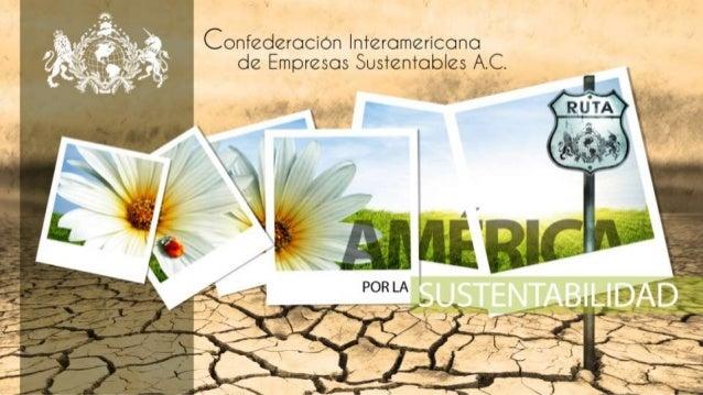 Fomentar el conocimiento y concientización en materia de sustentabilidad a lo largo del Continente Americano. Reforzar al ...