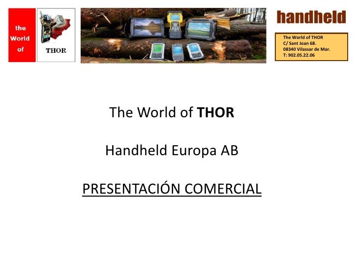TheWorld of THOR<br />C/ Sant Joan 68. <br />08340 Vilassar de Mar. <br />T: 902.05.22.06<br /><br />TheWorld of THOR<br ...