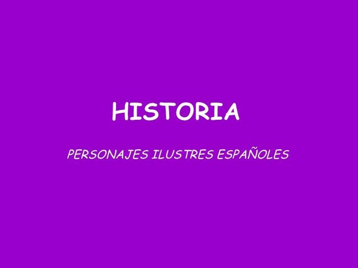 HISTORIAPERSONAJES ILUSTRES ESPAÑOLES