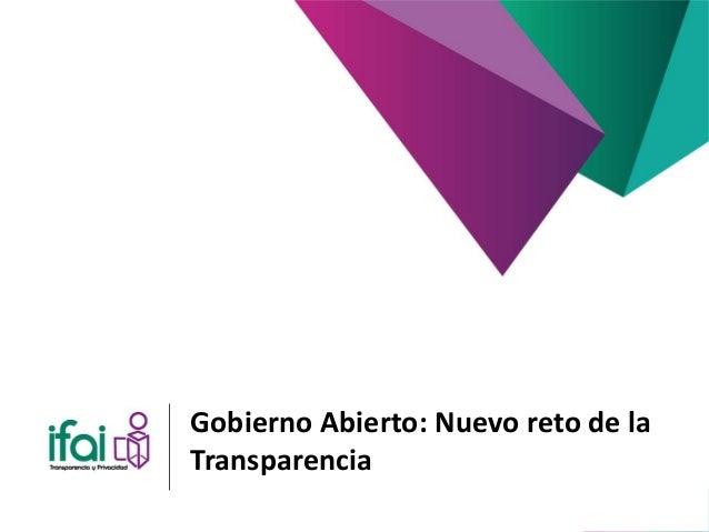 Gobierno Abierto: Nuevo reto de la Transparencia