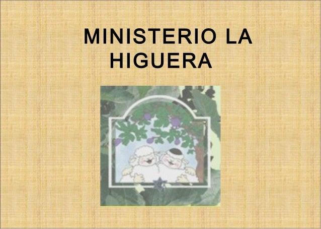 MINISTERIO LA HIGUERA
