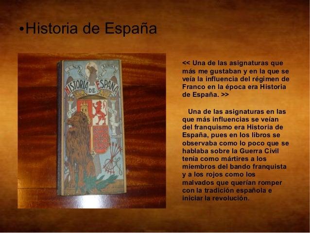 ●   Historia de España                         << Una de las asignaturas que                         más me gustaban y en ...