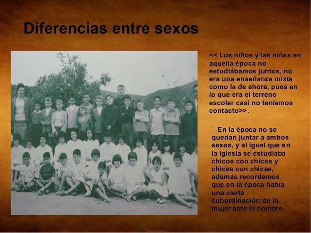 Diferencias entre sexos                          << Los niños y las niñas en                          aquella época no    ...