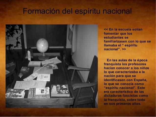 Formación del espíritu nacional                       << En la escuela solían                       fomentar que los      ...