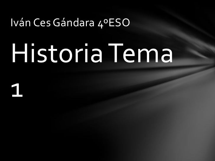 Iván Ces Gándara 4ºESOHistoria Tema1