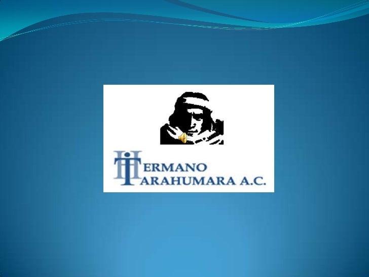 Presentación hno. tarahumara