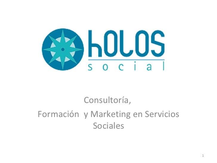 Consultoría,  Formación  y Marketing en Servicios Sociales