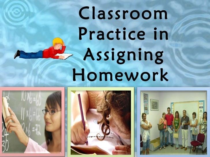 Classroom Practice in Assigning Homework