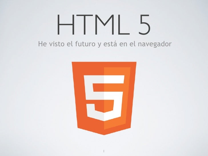 HTML 5He visto el futuro y está en el navegador                   1