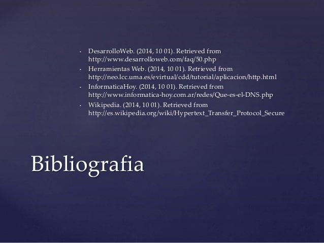 • DesarrolloWeb. (2014, 10 01). Retrieved from  http://www.desarrolloweb.com/faq/50.php  • HerramientasWeb. (2014, 10 01)....
