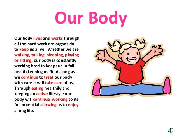 Our body lives and works through all the hard work are organs do to keep us alive. Whether we are walking, talking, sleepi...
