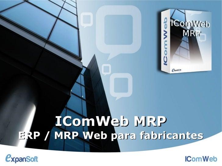 IComWeb MRPERP / MRP Web para fabricantes