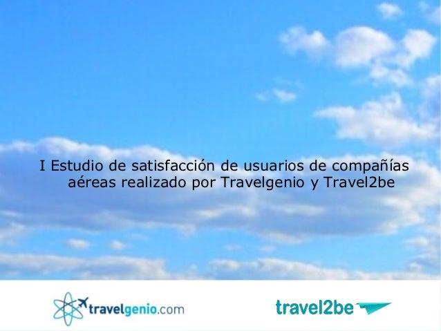 I Estudio de satisfacción de usuarios de compañías    aéreas realizado por Travelgenio y Travel2be
