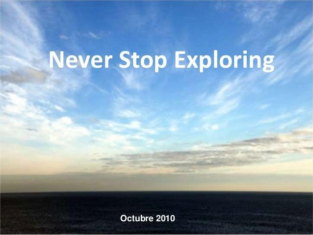 Never Stop Exploring Octubre 2010