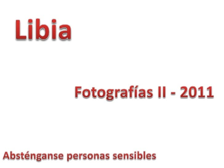 Libia<br />Fotografías II - 2011<br />Absténganse personas sensibles<br />