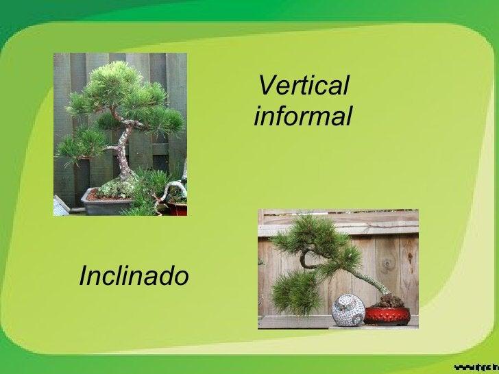 Vertical informal Inclinado