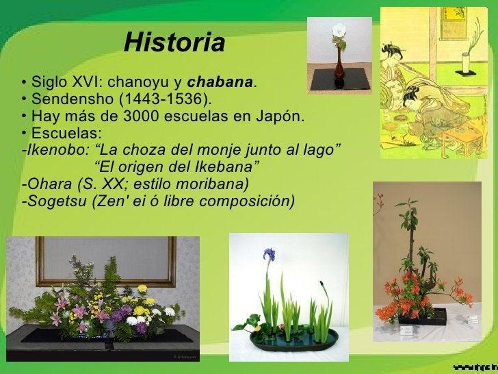 <ul><li>Siglo XVI: chanoyu y  chabana . </li></ul><ul><li>Sendensho (1443-1536). </li></ul><ul><li>Hay más de 3000 escuela...