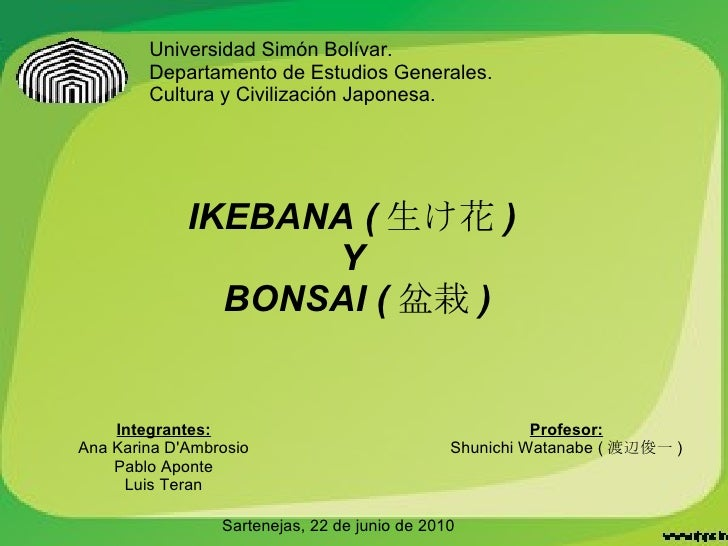 Universidad Simón Bolívar. Departamento de Estudios Generales. Cultura y Civilización Japonesa. Sartenejas, 22 de junio de...