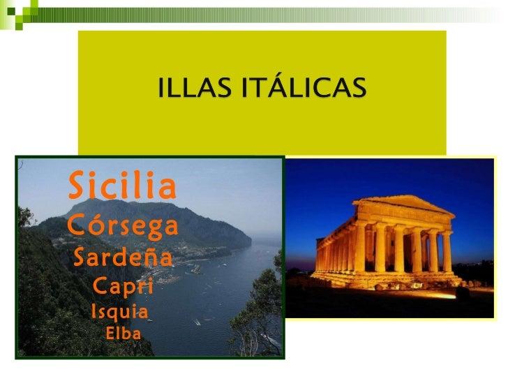 Sicilia Córsega Sardeña Capri Isquia  Elba