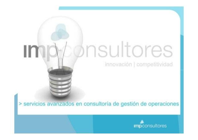 Imp consultores de operacionesImp consultores de operacionesImp consultores de operacionesImp consultores de operaciones •...