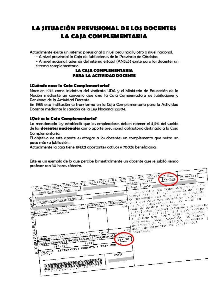 LA SITUACIÓN PREVISIONAL DE LOS DOCENTES         LA CAJA COMPLEMENTARIAActualmente existe un sistema previsional a nivel p...