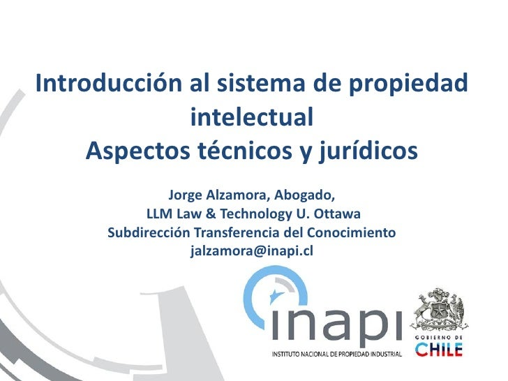 Introducción al sistema de propiedad              intelectual      Aspectos técnicos y jurídicos                Jorge Alza...