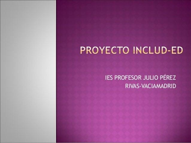 IES PROFESOR JULIO PÉREZ RIVAS-VACIAMADRID