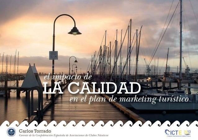 CICTE2013 Mesa Redonda 5 - Impacto de la Calidad en el Plan de Marketing Turístico - Carlos Torrado - CEACNA