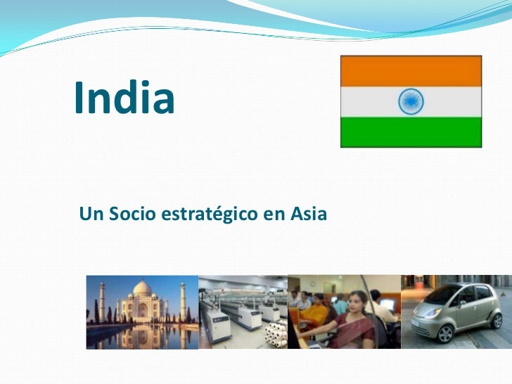 IndiaUn Socio estratégico en Asia