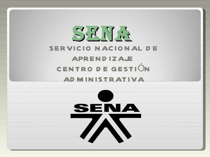 SENA SERVICIO NACIONAL DE APRENDIZAJE  CENTRO DE GESTIÓN ADMINISTRATIVA