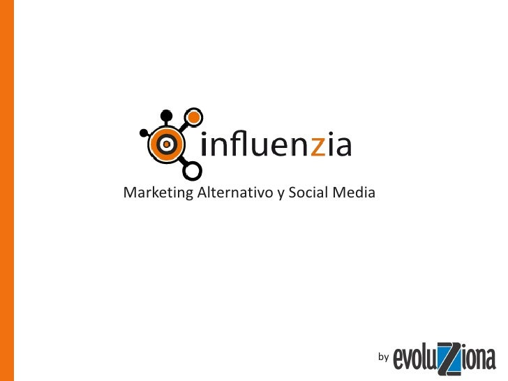 Marketing Alternativo y Social Media                                            by