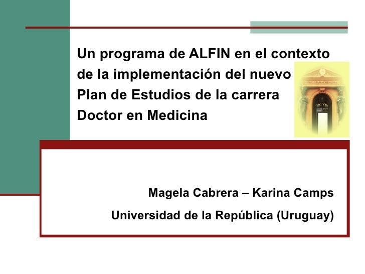 Un programa de ALFIN en el contextode la implementación del nuevoPlan de Estudios de la carreraDoctor en Medicina         ...