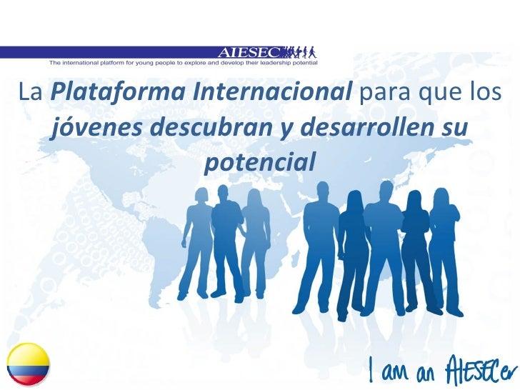 La  Plataforma Internacional  para que los  jóvenes descubran y desarrollen su potencial