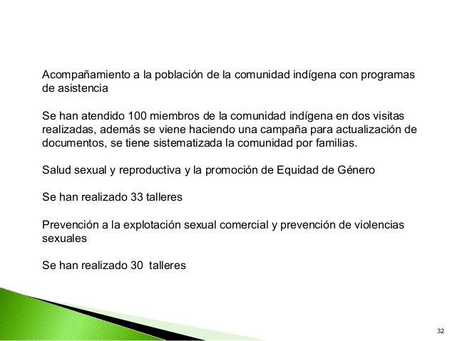 Acompañamiento a la población de la comunidad indígena con programasde asistenciaSe han atendido 100 miembros de la comuni...