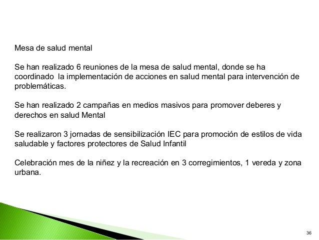 Mesa de salud mentalSe han realizado 6 reuniones de la mesa de salud mental, donde se hacoordinado la implementación de ac...