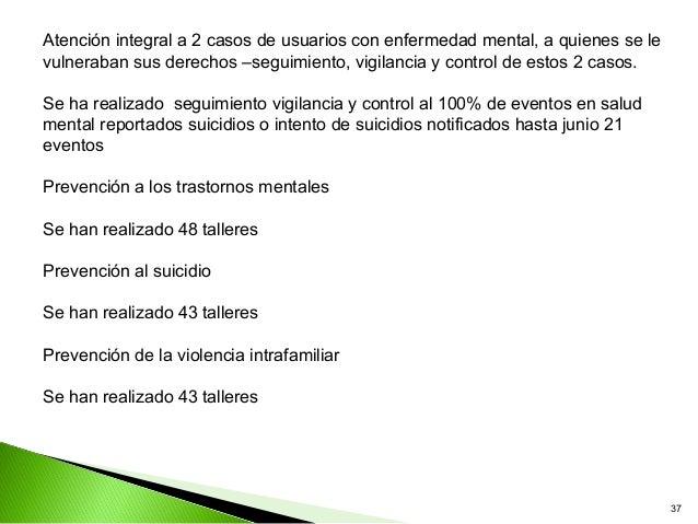 Atención integral a 2 casos de usuarios con enfermedad mental, a quienes se levulneraban sus derechos –seguimiento, vigila...