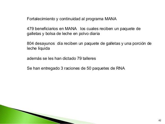 Fortalecimiento y continuidad al programa MANA479 beneficiarios en MANA los cuales reciben un paquete degalletas y bolsa d...