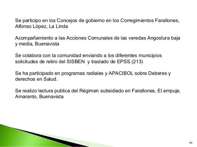 Se participo en los Concejos de gobierno en los Corregimientos Farallones,Alfonso López, La LindaAcompañamiento a las Acci...