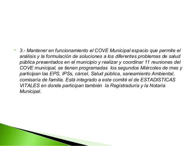    3.- Mantener en funcionamiento el COVE Municipal espacio que permite el    análisis y la formulación de soluciones a l...