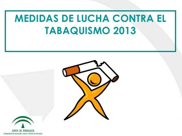MEDIDAS DE LUCHA CONTRA EL TABAQUISMO 2013
