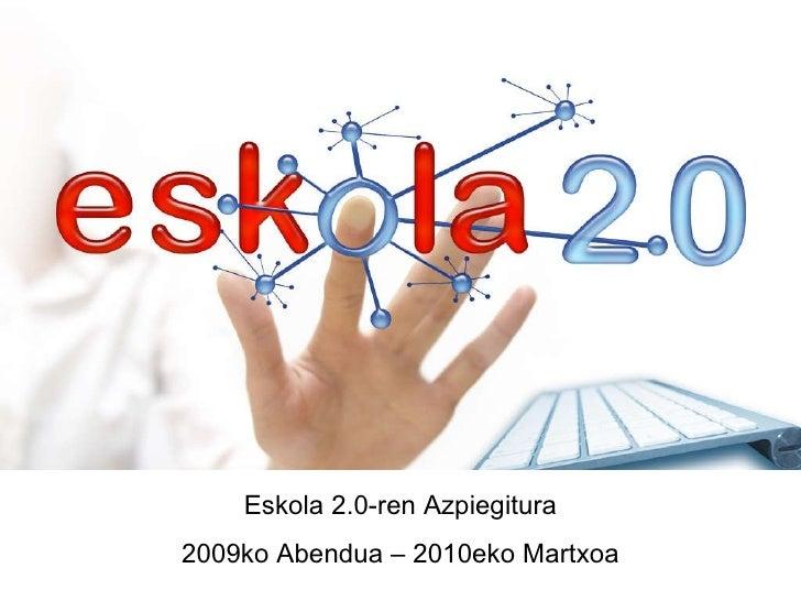 Eskola 2.0-ren Azpiegitura 2009ko Abendua – 2010eko Martxoa