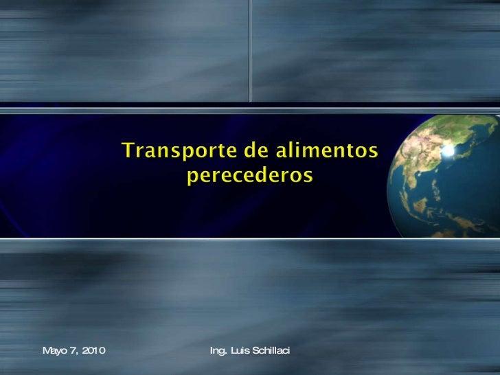 Mayo 7, 2010 Ing. Luis Schillaci