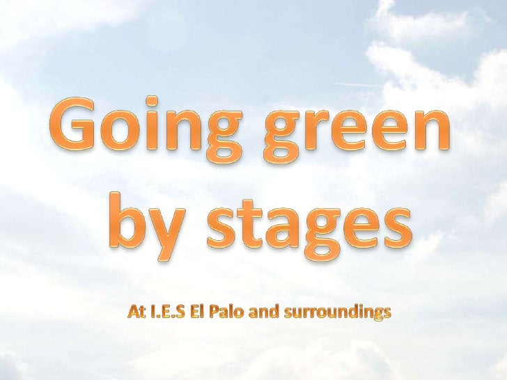 Goinggreen<br />bystages<br />At I.E.S El Palo and surroundings<br />