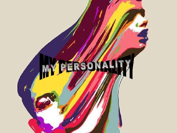 MY PERSONALITY MY PERSONALITY
