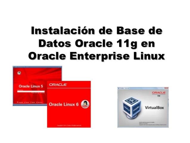 Instalación de Base de Datos Oracle 11g enOracle Enterprise Linux