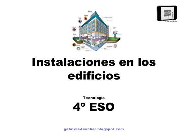 Instalaciones en los edificios Tecnología 4º ESO gabriela-teacher.blogspot.com